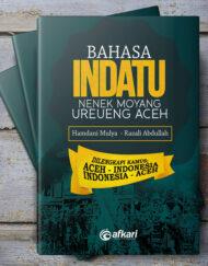 Buku Bahasa Indatu Nenek Moyang Ureueng Aceh